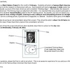Students will select a Famous Black American and they are to do the research on that person. Each student will need a half sheet of white poster bo...