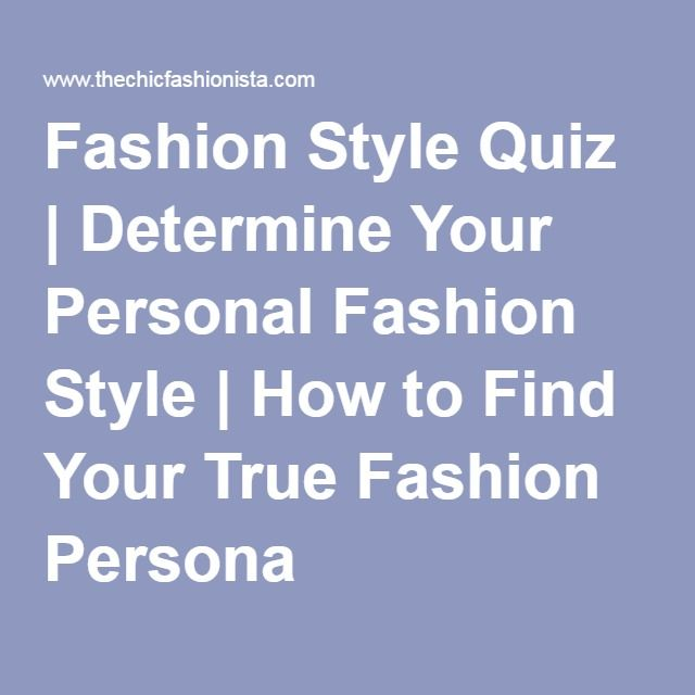 Fashion Style Quiz | Determine Your Personal Fashion Style | How to Find Your True Fashion Persona