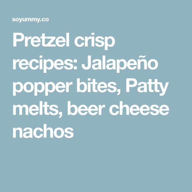 Pretzel crisp recipes: Jalapeño popper bites, Patty melts, beer cheese nachos