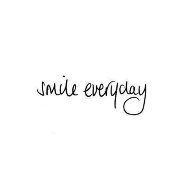 Smile every day.