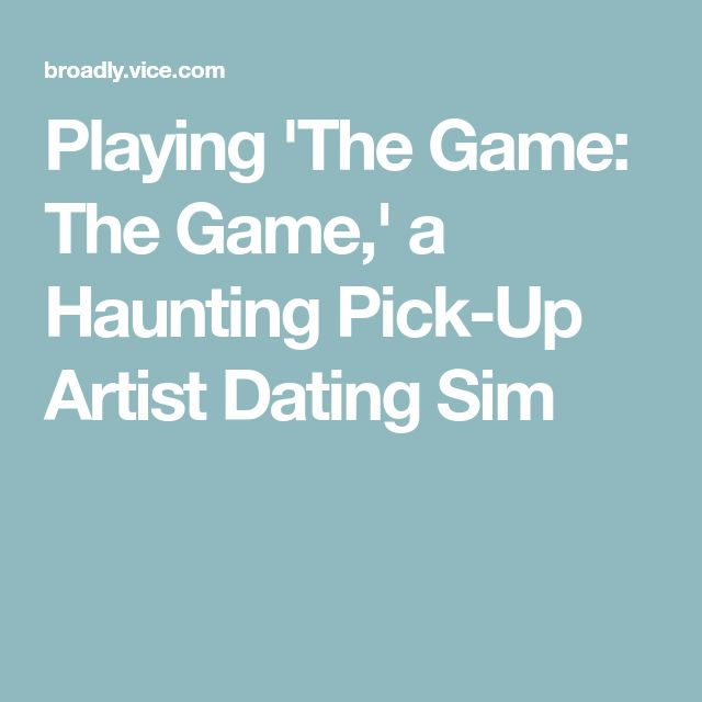 Playing 'The Game: The Game,' a Haunting Pick-Up Artist Dating Sim