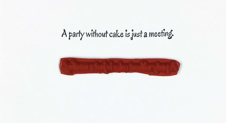 A Party Without Cake Is Just A Meeting - Altered Attic Rubber Stamp - Office Funny Humor Quote Greeting - Art Craft Scrapbook Mixed Media by AlteredAttic on Etsy