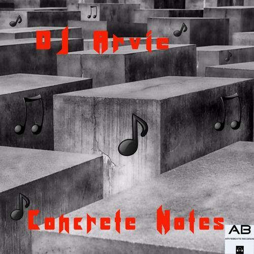 DJ Arvie - Concrete Notes [preview] by DJARVIE_RVBEATS on SoundCloud