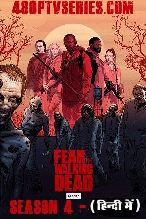 Fear the Walking Dead Season 4 Download Full Hindi Dual Audio Tv ...