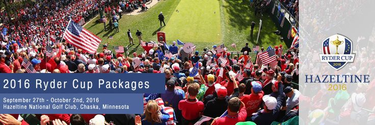 2016 RYDER CUP AT THE HAZELTINE NATIONAL GOLF CLUB