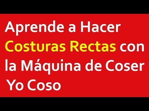 Costuras Rectas con la Máquina de Coser, Aprende a Hacerlas - YouTube