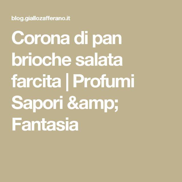 Corona di pan brioche salata farcita | Profumi Sapori & Fantasia