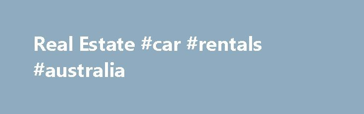 Real Estate #car #rentals #australia http://renta.remmont.com/real-estate-car-rentals-australia/  #real estate rental properties # Real Estate Experience from Ray White When it comes to real estate in Australia, the agents at Ray White are the property experts. It s no secret that real estate is our passion from residential and commercial properties to the latest news and views on market trends right across the country. Ray White is synonymous with an experienced, trusted and professional…