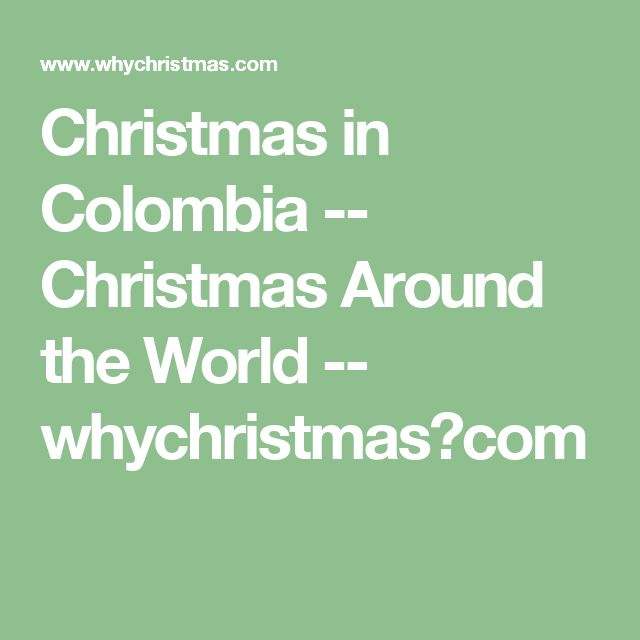 Christmas in Colombia -- Christmas Around the World -- whychristmas?com
