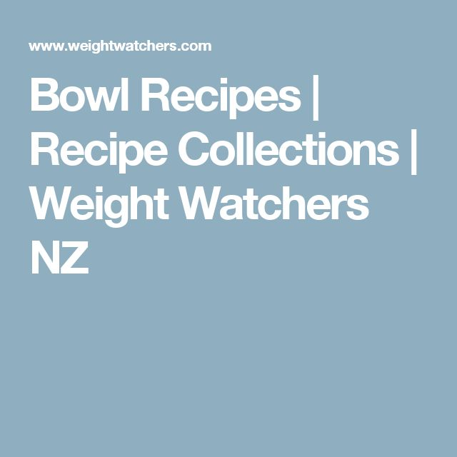 Bowl Recipes | Recipe Collections | Weight Watchers NZ