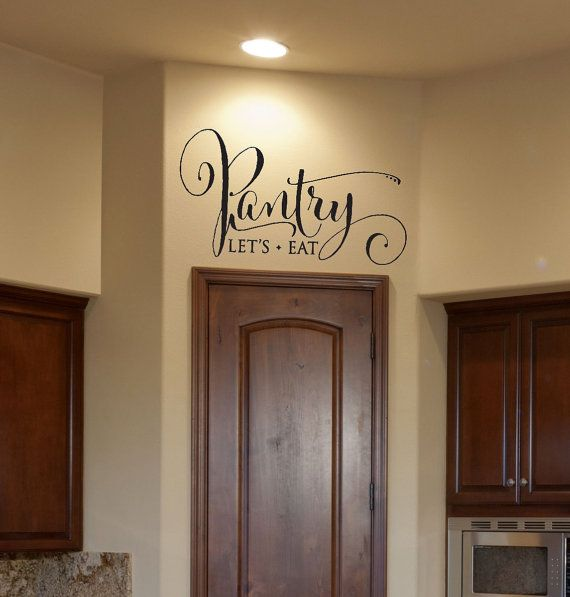 Kitchen Decor Pantry Decal Pantry Sign by FourPeasinaPodVinylI  I have done this type of thing in my home and just love it.