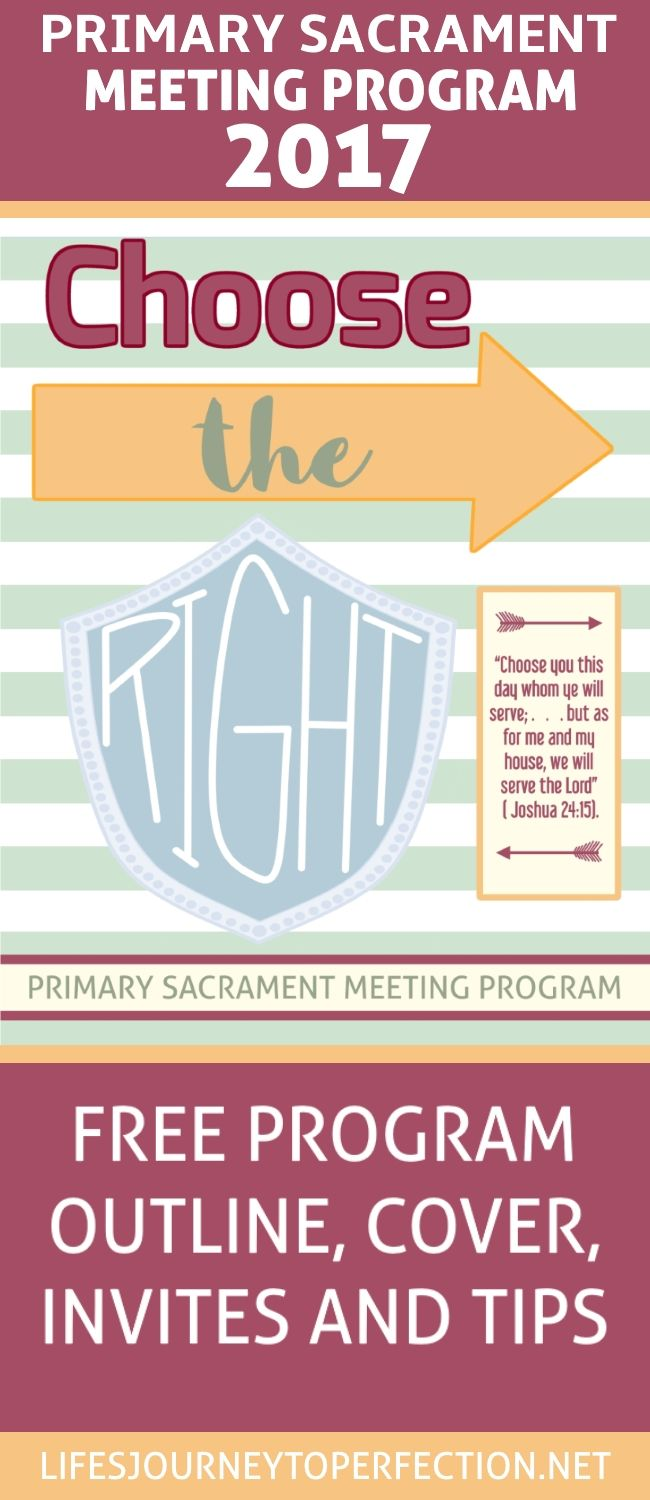 LDS PRIMARY SACRAMENT MEETING PROGRAM OUTINE, TIPS AND MORE FOR 2017 THEME CHOOSE THE RIGHT