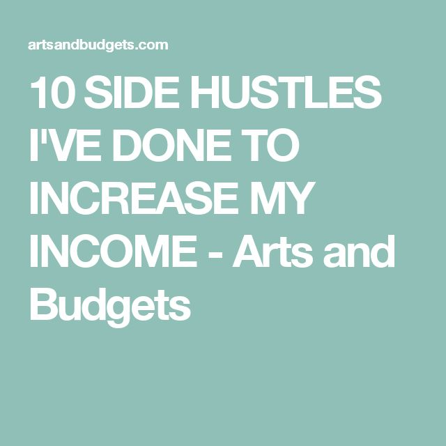 10 SIDE HUSTLES I'VE DONE TO INCREASE MY INCOME - Arts and Budgets