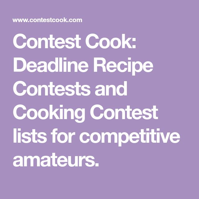Contest Cook: Deadline Recipe Contests and Cooking Contest lists for competitive amateurs.