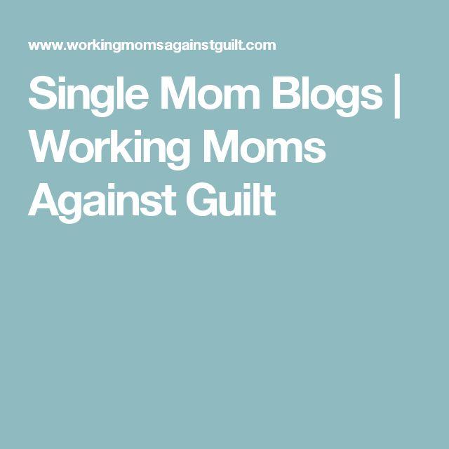 Single Mom Blogs | Working Moms Against Guilt