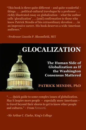 Glocalization : the human side of globalization as if the Washington consensus mattered