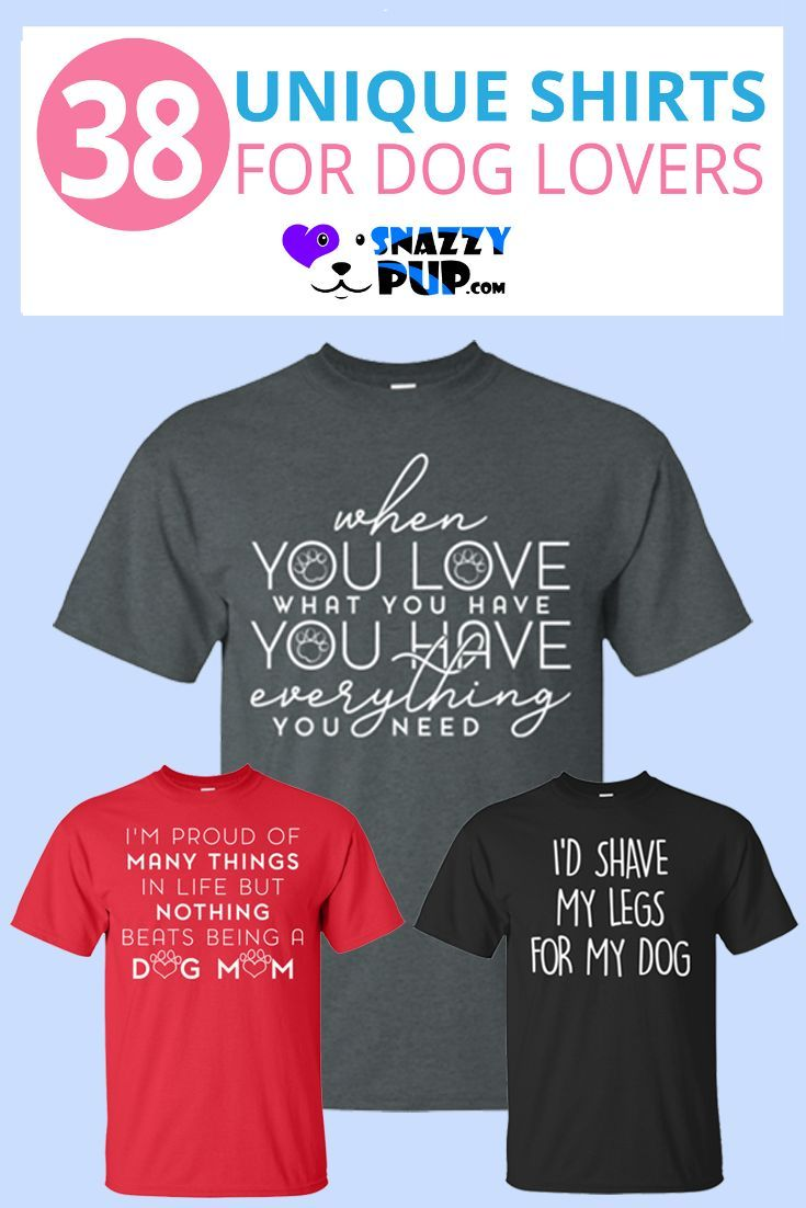 What Cute Dog Lover Shirts These Are Cool And Unique Tshirts They Re Comfy And Casual With Unique Sayings All Dog Lover Shirt Funny Dog Shirts Dog Mom Gifts