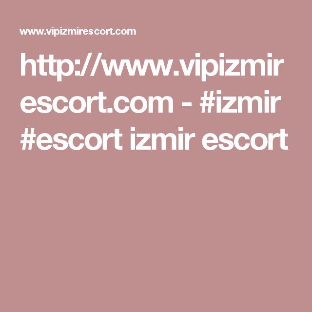 http://www.vipizmirescort.com - #izmir #escort izmir escort