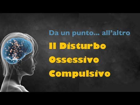 ▶ Il disturbo ossessivo-compulsivo: uscire dalla trappola - Da un punto...all'altro  www.davidealgeri.com