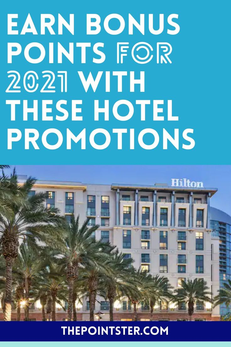 Earn Bonus Points For 2021 With These Hotel Promotions The Pointster In 2021 Travel Points Hotel Travel Deals