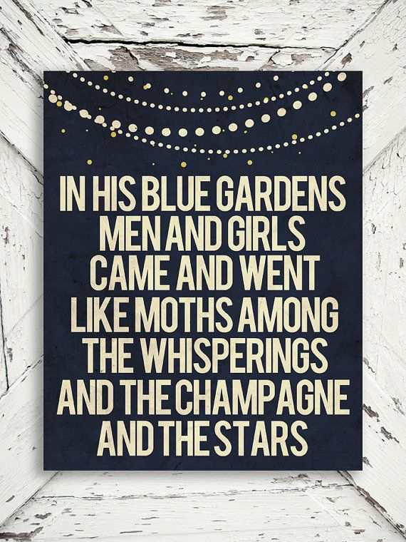 - In His Blue Gardens - Jay Gatsby - F.Scott Fitzgerald, For Him