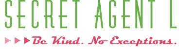 Become a secret agent of service. Very inspiring website.Kind Mission, Secret Agent, Kind Resources, Wonder Bloggers, Secret Santa Inspiration, Kind Ideas, Secretagentl Com, Rak Ideas, Inspiration Website