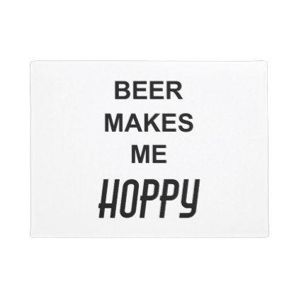 Funny Beer Quote BEER MAKES ME HOPPY Doormat - christmas idea gift idea diy unique special merry xmas family holidays