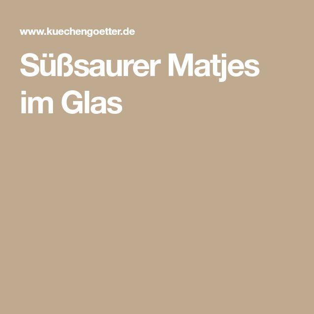Süßsaurer Matjes im Glas