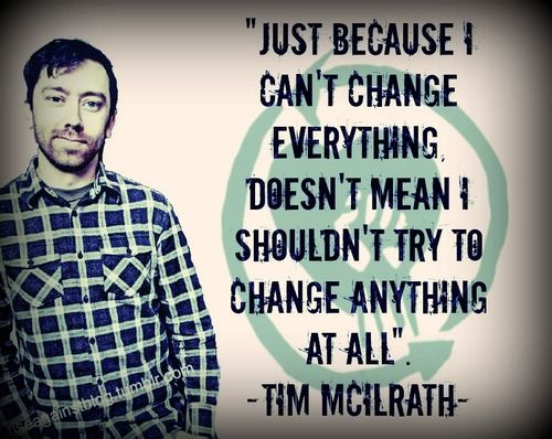 Inspiring quote from Rise Against lead singer Tim McIlraith