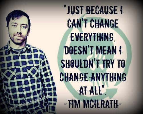 Inspiring quote from Rise Against lead singer Tim McIlraith