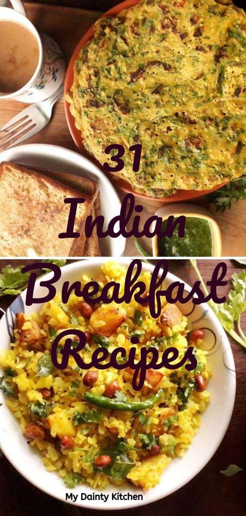 45 Popular Indian Breakfast Recipes My Dainty Kitchen Vegetarian Breakfast Recipes Indian Breakfast Healthy Vegetarian Breakfast