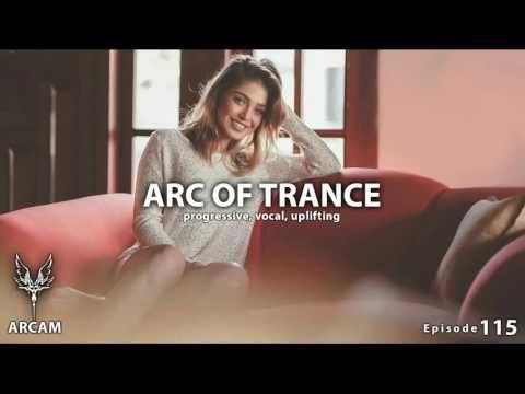 ARC OF TRANCE Vol. 115 ► [ Uplifting, Vocal ] Mix June 2016