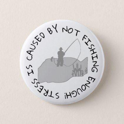 Funny Fishing Quote Button - accessories accessory gift idea stylish unique custom