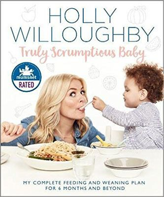 Truly Scrumptious Baby: My Complete Feeding and Weaning Plan for 6 Months and Beyond by Holly Willoughby (9780008172565)