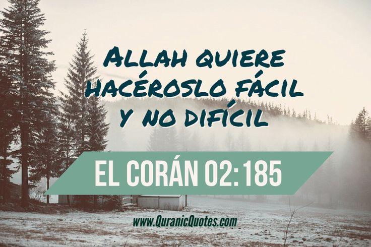 #16 El Corán 02:185 (Surah al-Baqarah) Allah quiere hacéroslo fácil y no difícil. Allah desires for you ease; He desires not hardship for you.