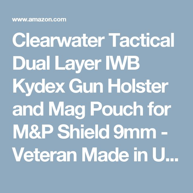 Clearwater Tactical Dual Layer IWB Kydex Gun Holster and Mag Pouch for M&P Shield 9mm - Veteran Made in USA- Gemini Series