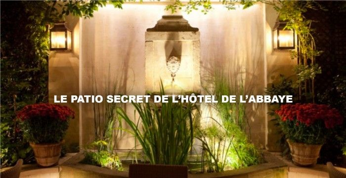 le-patio-secret-de-l-hotel-de-l-abbaye