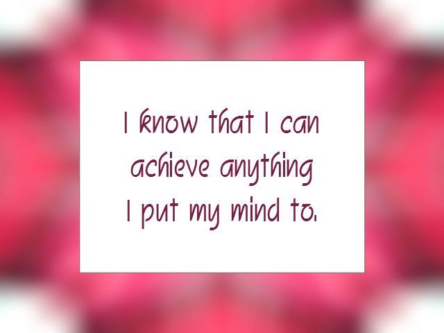 "Daily Affirmation for July 15, 2014 #affirmation #inspiration - ""I know that I can achieve anything I put my mind to."""