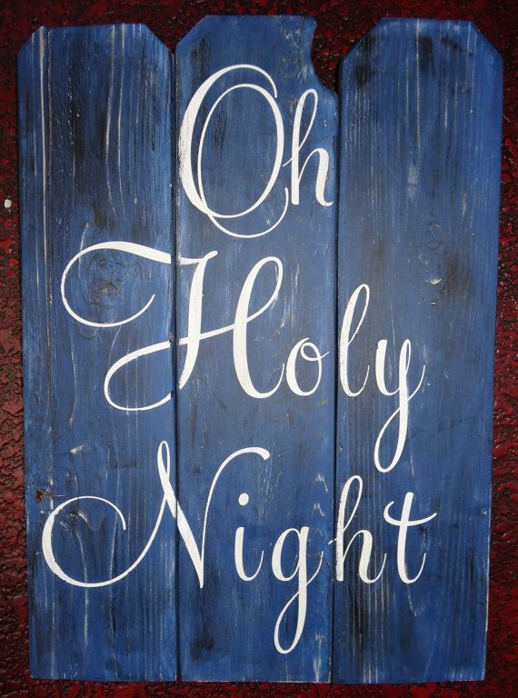 Oh Holy Night~hand painted rustic wood sign by CherryCreekCrafts, $50.00