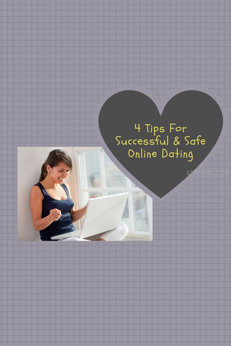 4 Tips For Successful & Safe Online Dating | LitViral.com