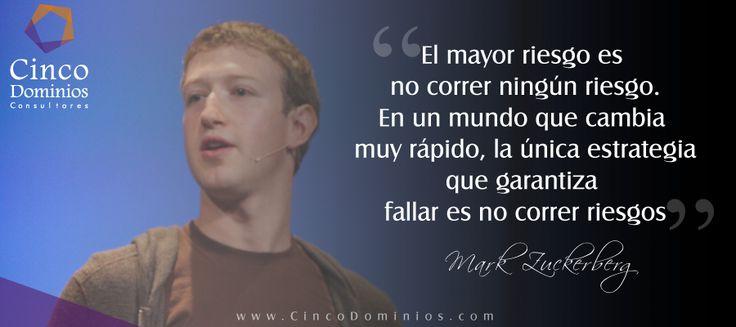 """""""El mayor riesgo es no correr ningún riesgo. En un mundo que cambia muy rápido, la única estrategia que garantiza fallar es no correr riesgos"""" Mark Zuckerberg.  #FelizViernes #BuenViernes  Visítenos www.CincoDominios.com"""