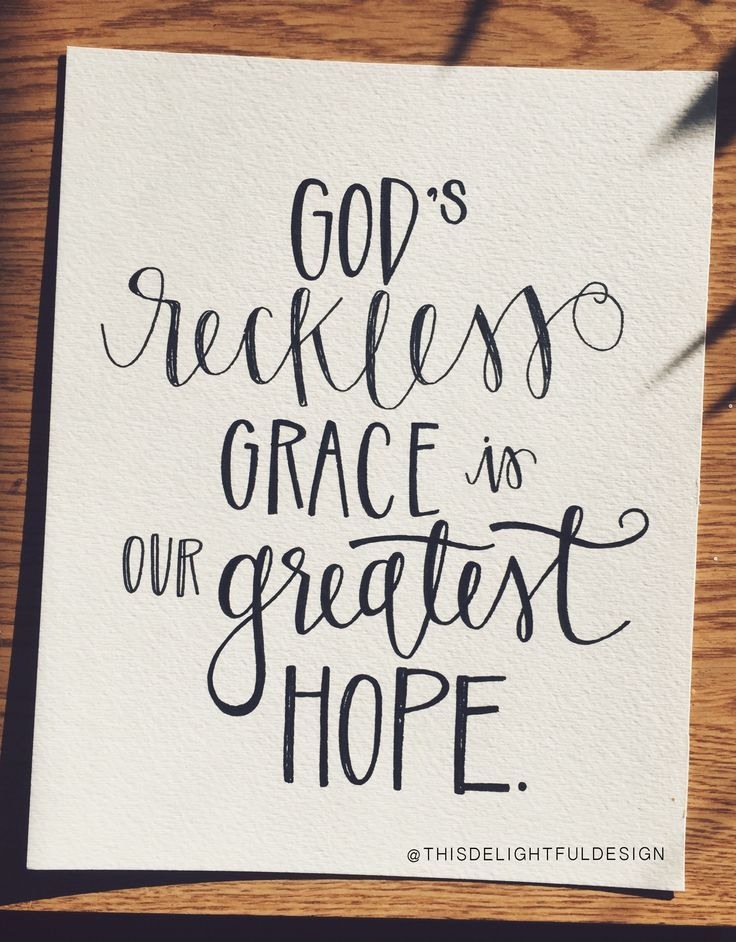 God's Reckless Grace is Our Greatest Hope | Bible Verse | Scripture | Quotes | Hand Lettering | Home Decor ||  This Delightful Design by Katie Clark  www.katieclarkk.com/