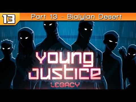 Young Justice Legacy: Part 13 - Bialyian Desert Canyon