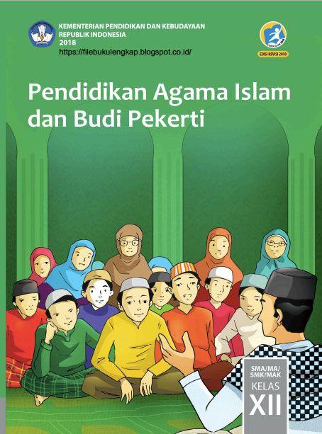 Buku ini digunakan oleh peserta didik kelas iv di seluruh indonesia sebagai buku. PAI Buku Siswa Kelas 12-XII Kurikulum 2013 Revisi 2018