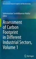 Assessment of carbon footprint in different industrial sectors / Subramanian Senthilkannan Muthu, editor