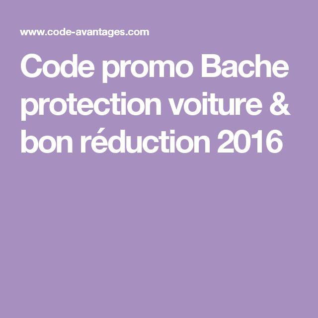 Code promo Bache protection voiture & bon réduction 2016