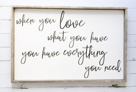 Love what you have | Bedroom Décor | Bedroom Wall Décor | Living Room Décor | Living Room Wall Art | Farmhouse Décor | Farmhouse Style | Farmhouse | Joanna Gaines | Fixer Upper | Inspirational Quotes