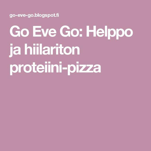 Go Eve Go: Helppo ja hiilariton proteiini-pizza