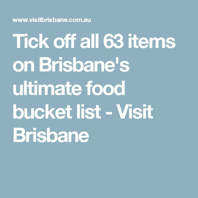 Tick off all 63 items on Brisbane's ultimate food bucket list - Visit Brisbane