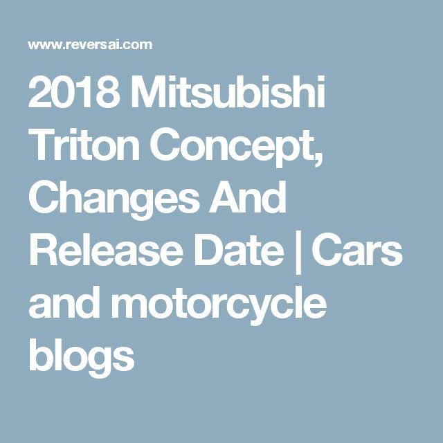 2018 Mitsubishi Triton Concept, Changes And Release Date | Cars and motorcycle blogs